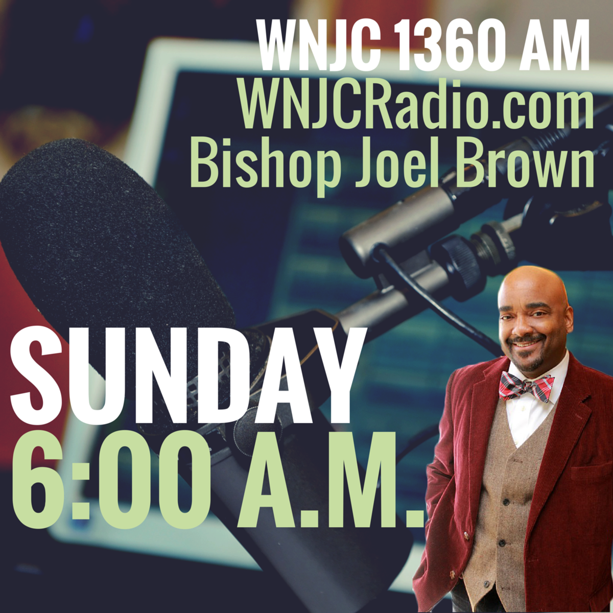 New Radio Broadcast - Bishop Joel Brown on WNJC 1360 AM