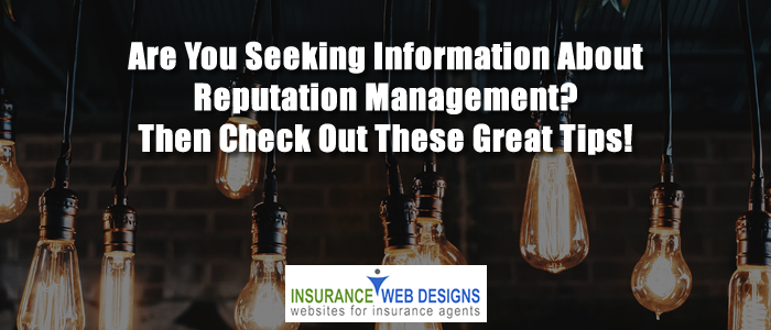 Are You Seeking Information About Reputation Management? Then Check Out These Great Tips!