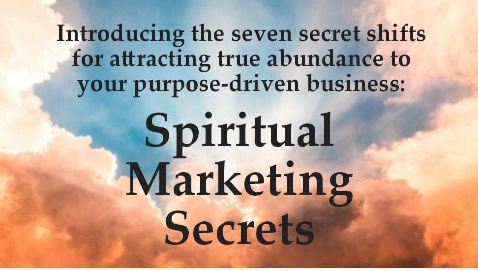 Spiritual Marketing Secrets Webinar (free!)