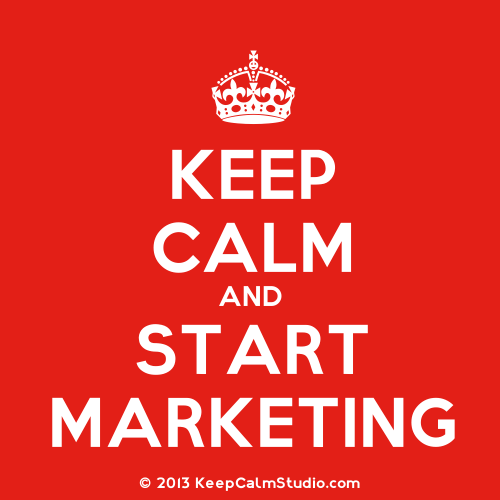 Keep Calm & Start Marketing