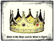 Walk In Myy Ways And Do What Is Right