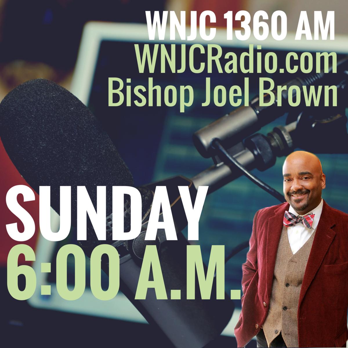 New Radio Broadcast - Bishop Joel Brown on WNJC 1360 AM