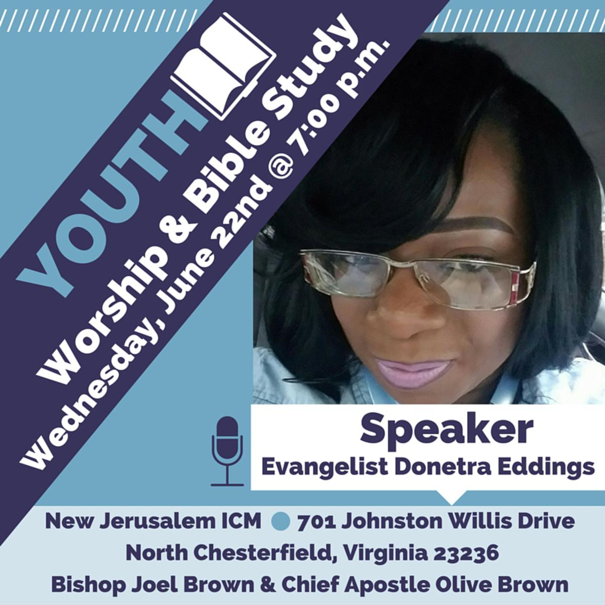 Youth Bible Study and Worship | Speaker: Evangelist Donetra Eddings
