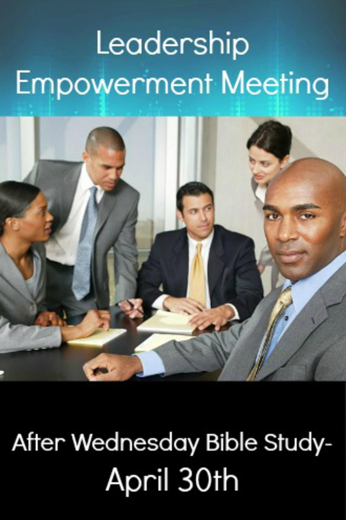 Leadership Empowerment Meeting will be after Bible Study!