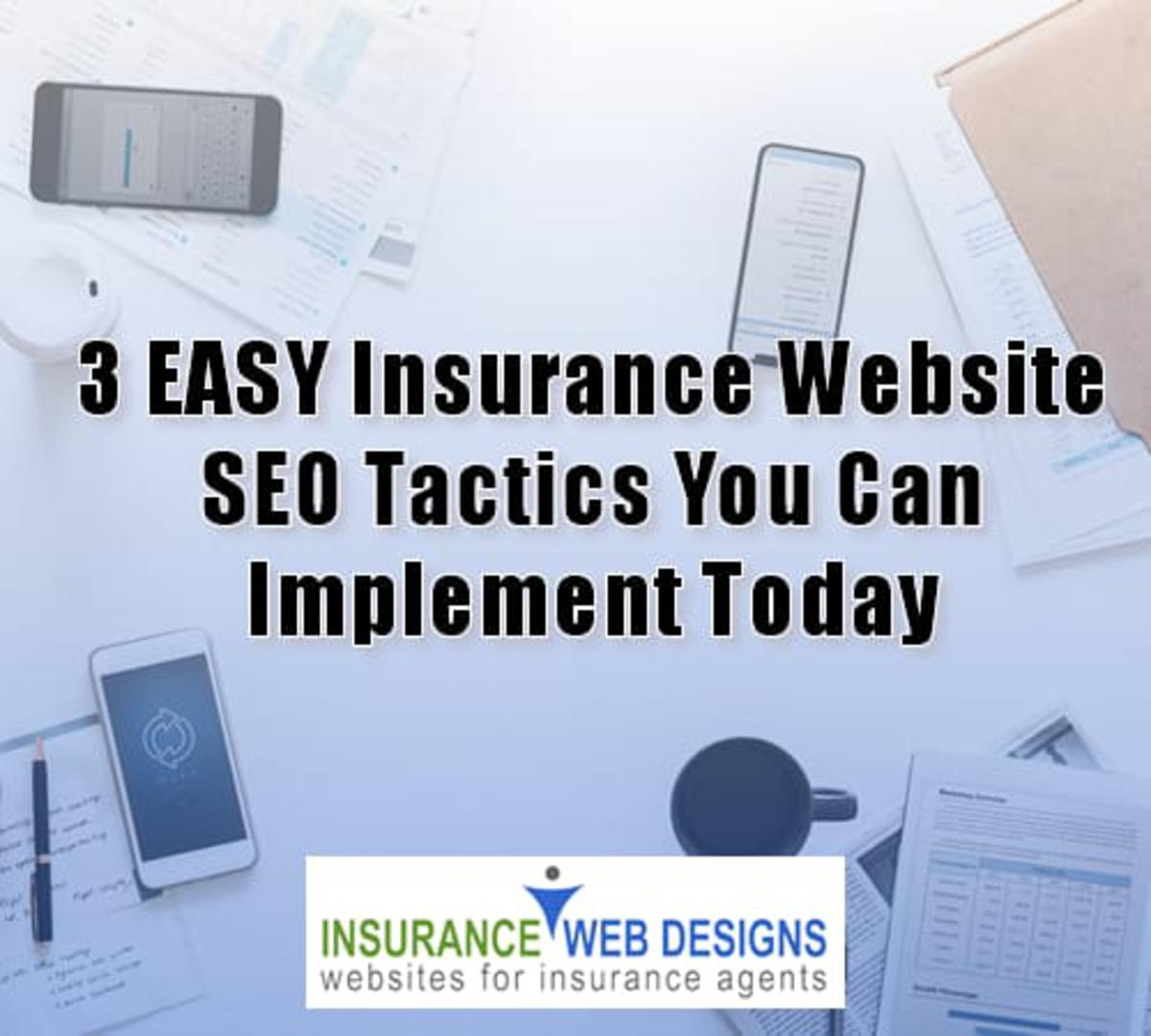 3 EASY Insurance Website SEO Tactics You Can Implement Today