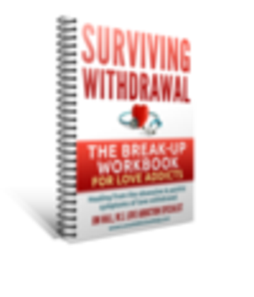 Surviving Love Withdrawal:The Workbook for Love Addicts Facing the Pain and Obsession of a Relations